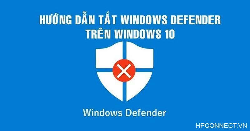 tat-windows-defender-hieu-qua