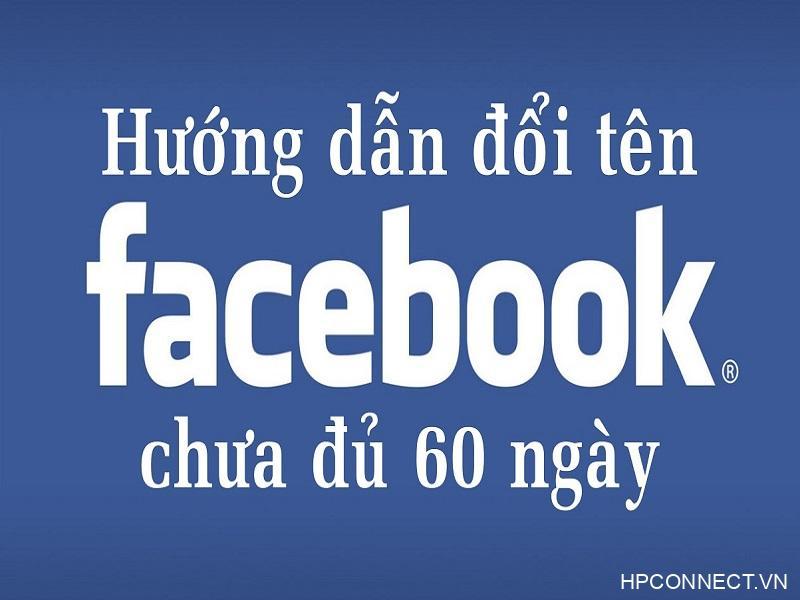 doi-ten-facebook-chua-du-60-ngay